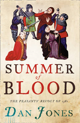 Summer of Blood: The Peasants\' Revolt of 1381