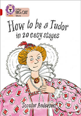 How to be a Tudor: Band 14/Ruby (Collins Big Cat)