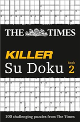The Times Killer Su Doku 2: 100 lethal Su Doku puzzles