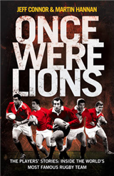 Once Were Lions: The Players\' Stories: Inside the World\'s Most Famous Rugby Team