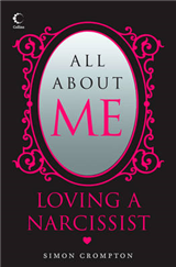 All About Me: Loving a narcissist