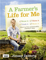 A Farmer\'s Life for Me: How to live sustainably, Jimmy\'s way