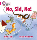 No, Sid, No!: Band 01B/Pink B (Collins Big Cat Phonics)