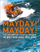 Mayday! Mayday!: The History of Sea Rescue Around Britain\'s Coastal Waters