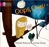 Oops, Owl!: Band 01A/Pink A (Collins Big Cat)