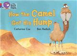How the Camel Got His Hump: Band 02A Red A/Band 08 Purple (Collins Big Cat Phonics Progress)