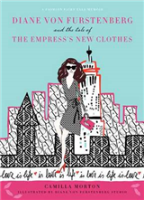 Diane von Furstenberg and the Tale of the Empress\'s New Clothes