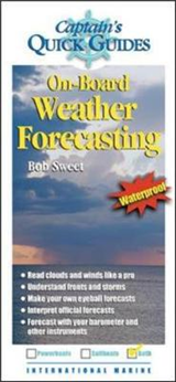 On-Board Weather Forecasting: A Captain\'s Quick Guuide