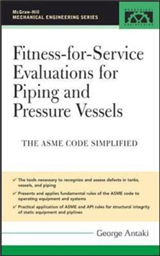 Fitness-for-Service Evaluations for Piping and Pressure Vess