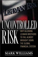 Uncontrolled Risk: Lessons of Lehman Brothers and How Systemic Risk Can Still Bring Down the World Financial System