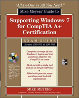 Mike Meyers\' Guide to Supporting Windows 7 for CompTIA A+ Certification (Exams 701 & 702)