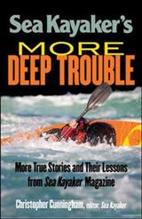 Sea Kayaker\'s  More Deep Trouble