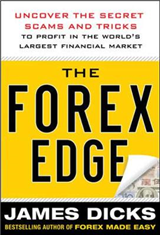 The Forex Edge:  Uncover the Secret Scams and Tricks to Profit in the World\'s Largest Financial Market
