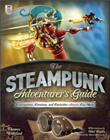 The Steampunk Adventurer\'s Guide: Contraptions, Creations, and Curiosities Anyone Can Make