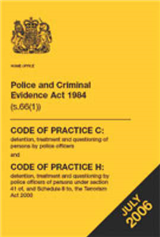 Police and Criminal Evidence Act 1984: Code of Practice C and Code of Practice H