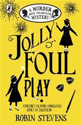 Jolly Foul Play: A Murder Most Unladylike Mystery