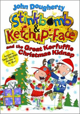 Stinkbomb and Ketchup-Face and the Great Kerfuffle Christmas