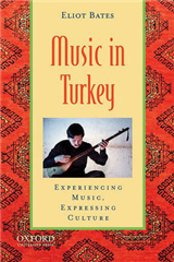 Music in Turkey: Experiencing Music, Expressing Culture