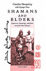 Shamans and Elders: Experience, Knowledge, and Power among the Daur Mongols