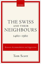 Swiss and their Neighbours, 1460-1560