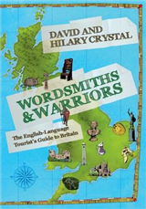 Wordsmiths and Warriors: The English-Language Tourist\'s Guide to Britain