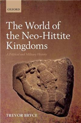 The World of The Neo-Hittite Kingdoms: A Political and Military History