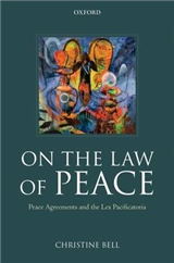 On the Law of Peace: Peace Agreements and the Lex Pacificatoria