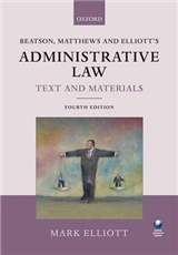 Beatson, Matthews and Elliott\'s Administrative Law Text and Materials