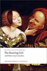 Roaring Girl and Other City Comedies