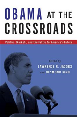 Obama at the Crossroads: Politics, Markets, and the Battle for America\'s Future