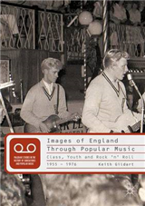 Images of England Through Popular Music: Class, Youth and Rock \'n\' Roll, 1955-1976