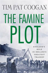 The Famine Plot: England\'s Role in Ireland\'s Greatest Tragedy