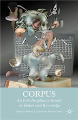 Corpus: An Interdisciplinary Reader on Bodies and Knowledge