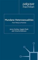 Mundane Heterosexualities: From Theory to Practices