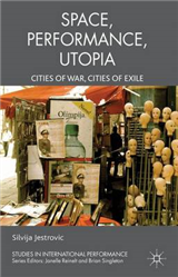 Performance, Space, Utopia: Cities of War, Cities of Exile