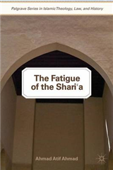 The Fatigue of the Shari`a