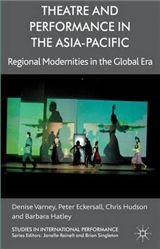 Theatre and Performance in the Asia-Pacific: Regional Modernities in the Global Era