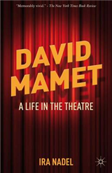 David Mamet: A Life in the Theatre