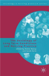 Sociology of Long Term Conditions and Nursing Practice