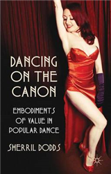 Dancing on the Canon: Embodiments of Value in Popular Dance