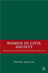 Women in Civil Society: The State, Islamism, and Networks in the UAE