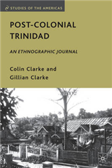 Post-Colonial Trinidad: An Ethnographic Journal