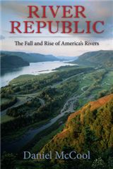 River Republic: The Fall and Rise of America\'s Rivers