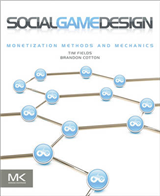 Social Game Design: Monetization Methods and Mechanics