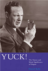 Yuck!: The Nature and Moral Significance of Disgust