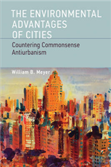 The Environmental Advantages of Cities: Countering Commonsense Antiurbanism