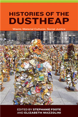 Histories of the Dustheap: Waste, Material Cultures, Social Justice