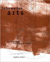 Information Arts: Intersections of Art, Science, and Technology