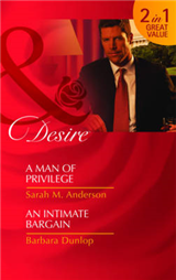 A Man of Privilege/An Intimate Bargain