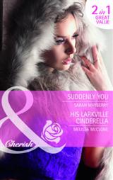 Suddenly You / His Lrkville Cinderella